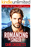 Romancing the Singer (Cami's Snow Valley Romance Book 5)