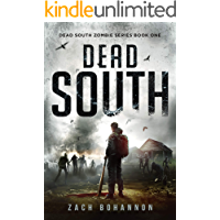 Dead South: A Post-Apocalyptic Zombie Thriller (Dead South Book 1)