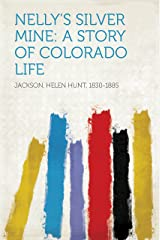 Nelly's Silver Mine: A Story of Colorado Life Kindle Edition