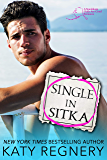 Single in Sitka: A single dad, personal ad romance (An Odds-Are-Good Standalone Romance Book 1)