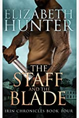 The Staff and the Blade: Irin Chronicles Book Four Kindle Edition
