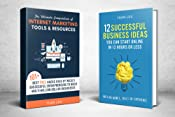 How to Work From Home and Make Money: 2 Manuscripts - Online Business, Internet Marketing: 12 Successful Business Ideas You Can Start in 12 Hours or Less, Compendium of Internet Marketing Tools
