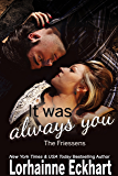It Was Always You (The Friessens Book 15)