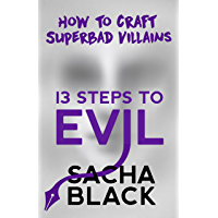 13 Steps To Evil: How to Craft Superbad Villains (Better Writers Series) (English Edition)