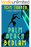 Palm Beach Bedlam (Charlie Crawford Palm Beach Mysteries Book 8)