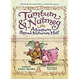 Tumtum and Nutmeg: Adventures Beyond Nutmouse Hall (Tumtum & Nutmeg Book 1)