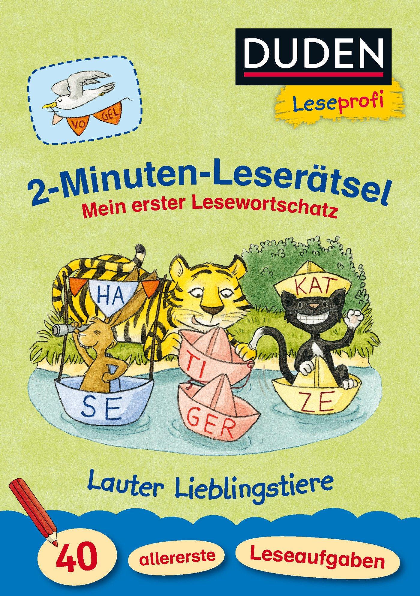 Leseprofi – 2-Minuten-Leserätsel: Mein erster Lesewortschatz. Lauter Lieblingstiere. 40 allererste Leseaufgaben (DUDEN Leseprofi Minuten Leserätsel)