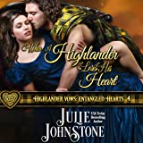 When a Highlander Loses His Heart: Highlander Vows: Entangled Hearts, Book 4