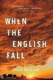 When the English Fall: A Novel
