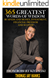 365 Greatest Words of Wisdom on Business and Money, Investment, Financial Freedom and Success from Robert Kiyosaki: Powerful Quotes and Life Lessons from Famous People (English Edition)