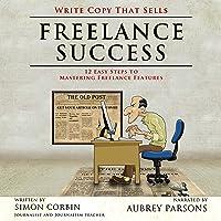 Freelance Success: Write Copy That Sells