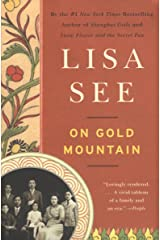 On Gold Mountain: The One-Hundred-Year Odyssey of My Chinese-American Family Kindle Edition