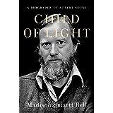 Child of Light: A Biography of Robert Stone