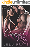 Coach Me: A Bad Boy Romance