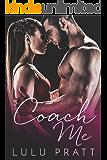 Coach Me: A Bad Boy Romance