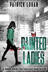 Painted Ladies (A Chase Adams FBI Thriller Book 7) Kindle Edition