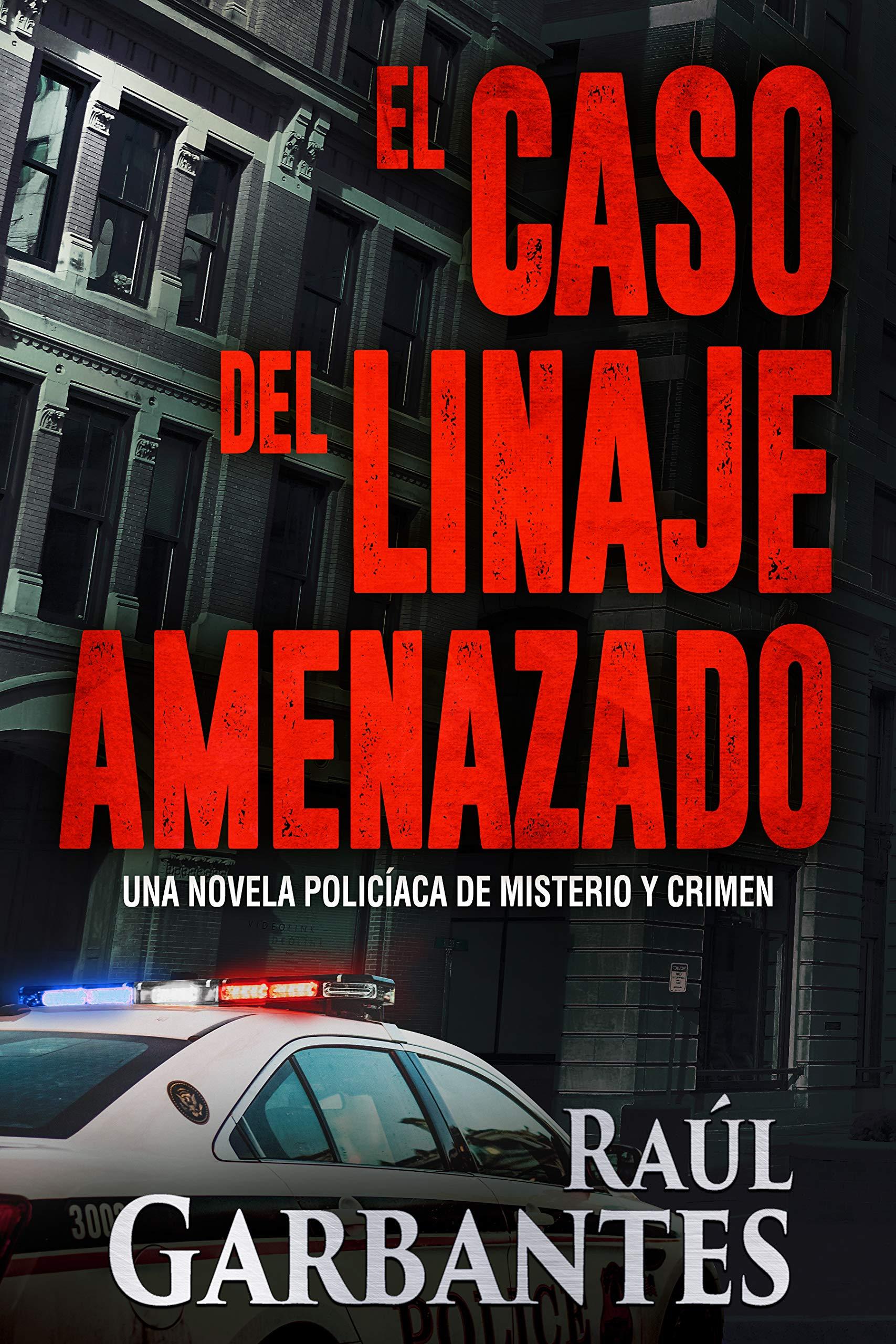 El caso del linaje amenazado: Una novela policíaca de misterio y crimen (La Brigada de Crímenes Graves nº 3) por Raúl Garbantes
