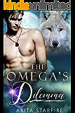 The Omega's Dilemma: MM Alpha Omega Fated Mates Mpreg Shifter