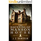 The Haunting of Manson House: A Riveting Haunted House Mystery (A Riveting Haunted House Mystery Series Book 27)