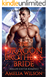 The Dragon Brother's Bride: Dragon Shifter Romance (The Fate of the Dragons Series)
