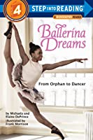 Ballerina Dreams: From Orphan To Dancer (Step