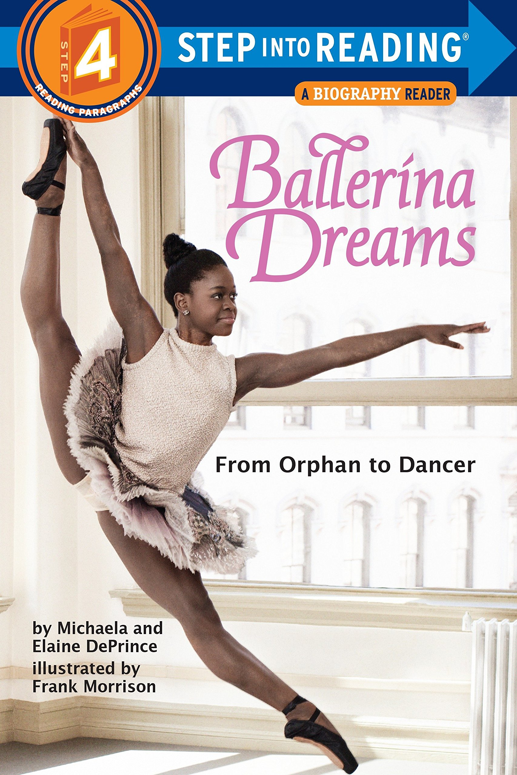 Ballerina Dreams: From Orphan to Dancer (Step into Reading Step 4)