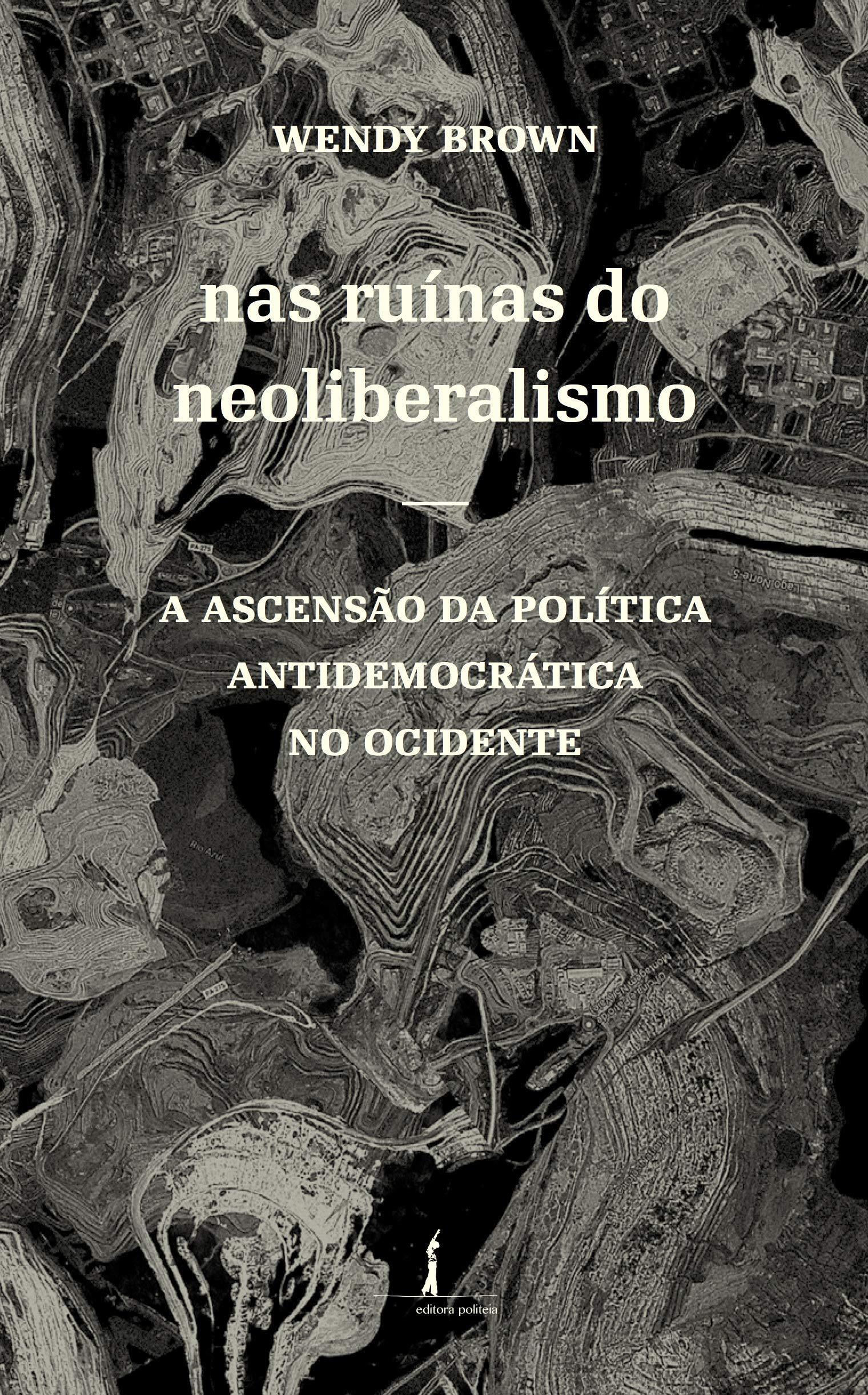 Nas Ruínas do Neoliberalismo: a Ascensão da Política ...