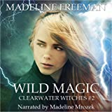 Wild Magic: Clearwater Witches, Volume 2