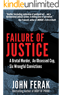A motion for innocenced justice for all kindle edition by failure of justice a brutal murder an obsessed cop six wrongful convictions fandeluxe Gallery