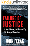 Failure of Justice: A Brutal Murder, An Obsessed Cop, Six Wrongful Convictions (English Edition)