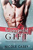 The Unexpected Gift: A Billionaire Brother's Best Friend Christmas Romance
