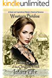 Western Brides: Carrie's Trust: A Sweet and Inspirational Western Historical Romance (Pioneer Brides of the Oregon Trail Book 2)
