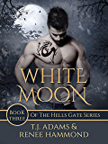 White Moon: Book Three of the Hells Gate series