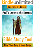 Paul's Letter to the Romans: Bible Trivia Quiz & Study Guide - Education Edition (BibleEye Bible Trivia Quizzes & Study Guides - Education Edition Book 6)