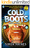Cold Boots: Bringing faster-than-light anti-gravity footwear to a galaxy near you (Hal Spacejock Book 10)
