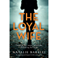 The Loyal Wife: A gripping psychological thriller with a twist