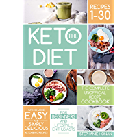 The Keto Diet: The Complete Unofficial Recipe Cookbook with 30 More Easy and Simply Delicious Ketogenic Recipes for Beginners and Lifestyle Enthusiasts (English Edition)