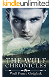 The Wulf Chronicles (WulfChron Book 1)