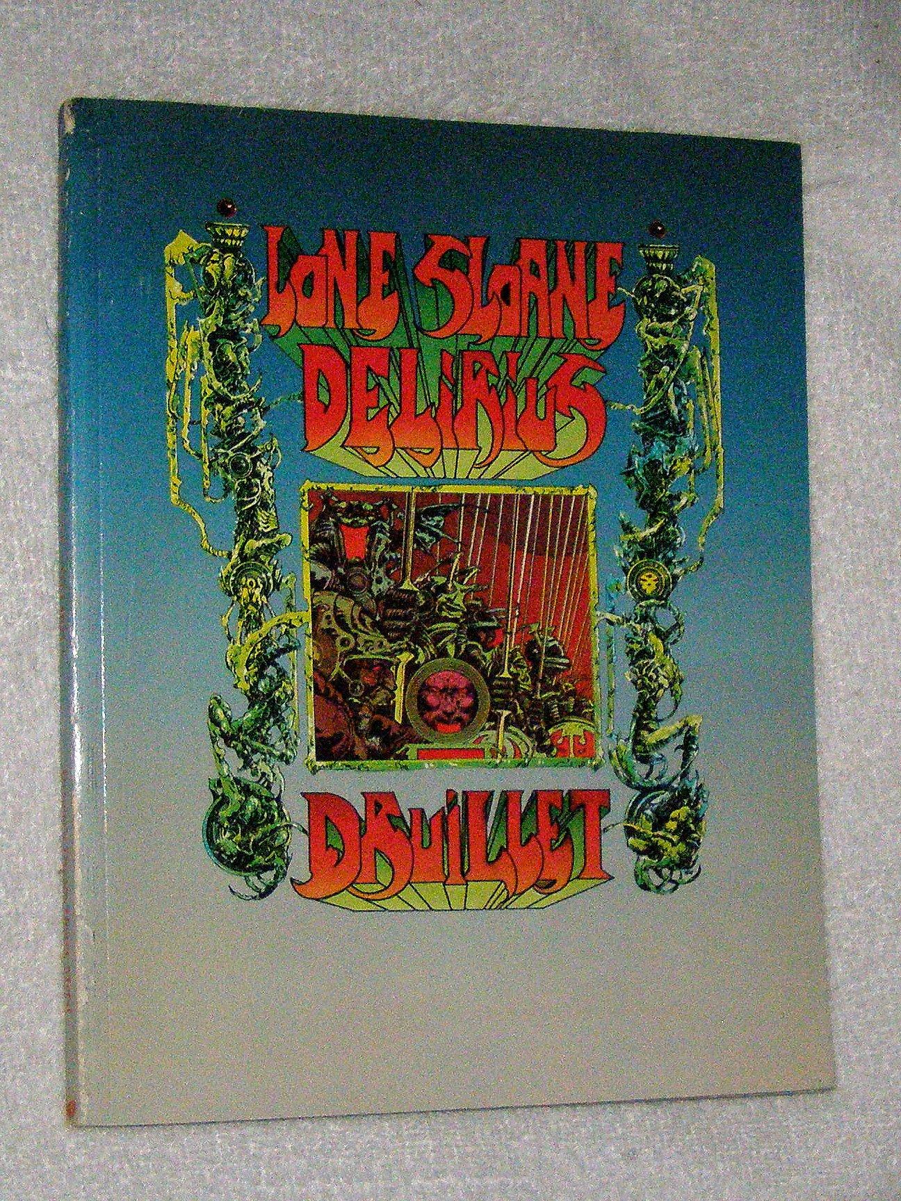 Lone Sloane ; Delirius, Druillet, Philippe; Lob, Jacques; Amat, Dominique