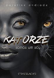 katorze: Somos um só