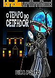 O tempo do Ceifador.