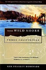 The Wild Shore: Three Californias (Three Californias Triptych series Book 1)