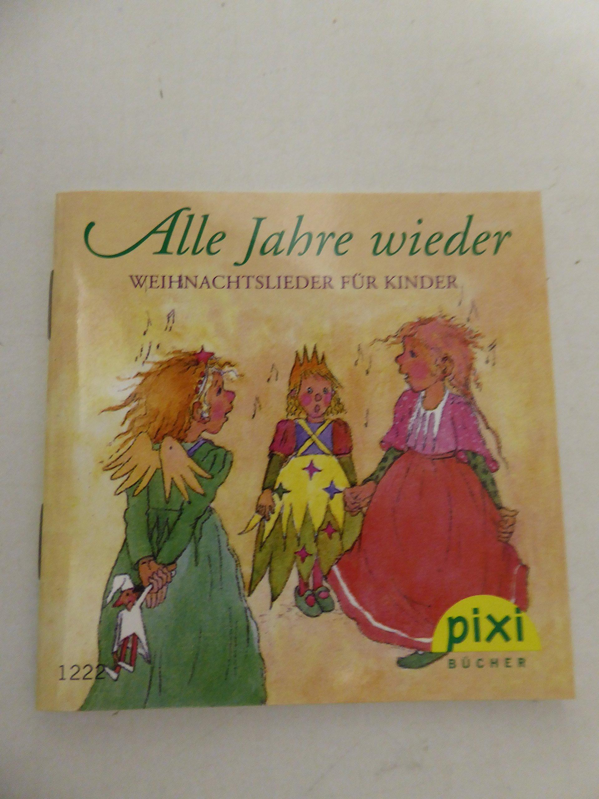 Alle Jahre wieder. Weihnachtslieder für Kinder. Serie W 18, Pixi ...