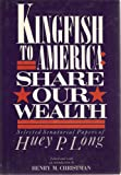 Kingfish to America - Share Our Wealth: Selected Senatorial Papers