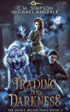 Trading into Darkness (The Magic Below Paris Book 2) (English Edition)