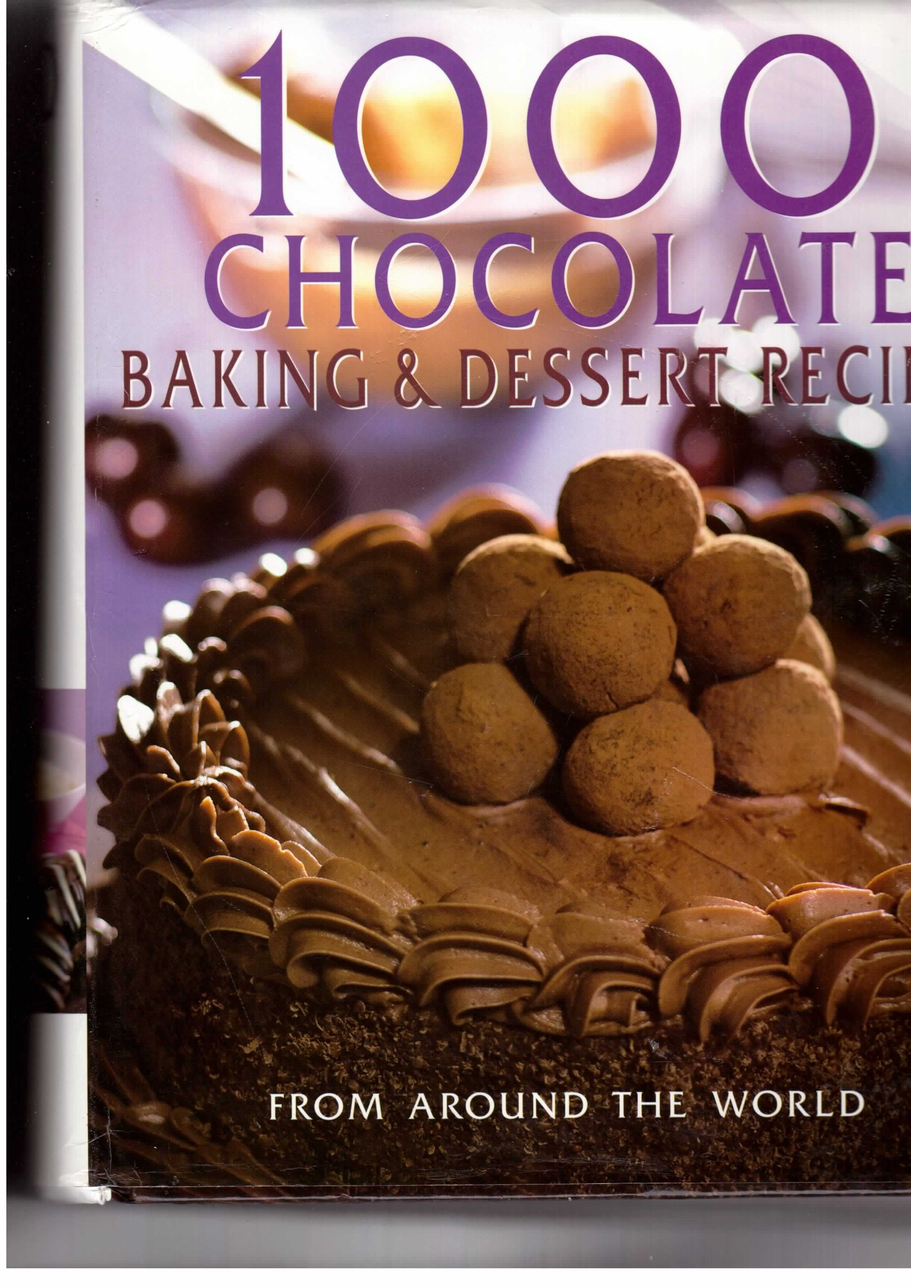 1000 Chocolate Baking & Dessert Recipes From Around the World ebook