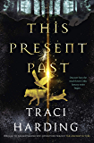 This Present Past (Ancient Future Trilogy)