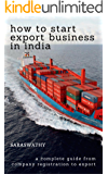 HOW TO START EXPORT BUSINESS IN INDIA: A COMPLETE GUIDE FROM COMPANY REGISTRATION TO EXPORT