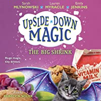 The Big Shrink: Upside-Down Magic, Book 6