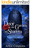 Door in the Garden of Shadows (Destruction of Magic Book 3)